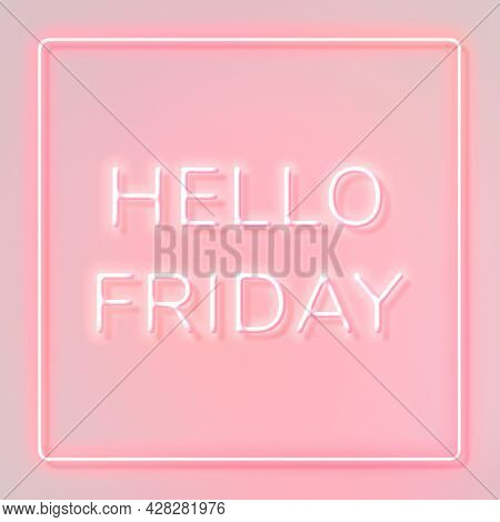 Hello Friday frame neon border typography