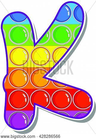 Letter K. Rainbow Colored Letters In The Form Of A Popular Children's Game Pop It. Bright Letters On