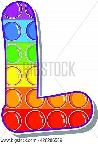 Letter L. Rainbow Colored Letters In The Form Of A Popular Children's Game Pop It. Bright Letters On