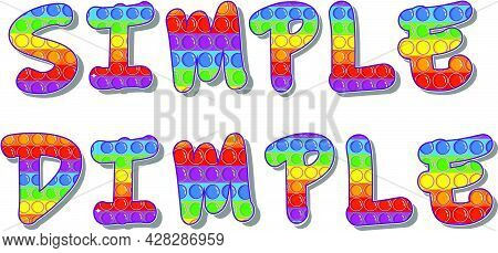 Simple Dimple. The Name Of A Popular Modern Toy In Rainbow Colors And A Simple Handmade Toy With Dim