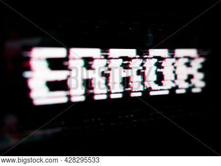 Word Error Written On The Glitch Screen. Error Message On The Screen. System Warning. Digital Errors