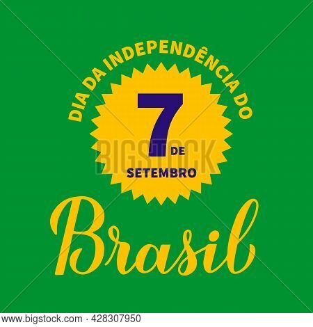 Brazil Independence Day Typography Poster In Portuguese. Brazilian Holiday Celebrated On September 7
