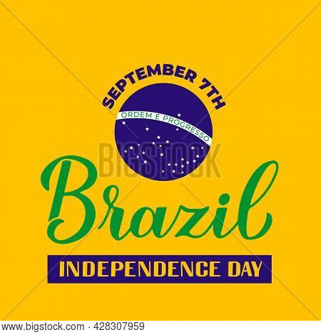 Brazil Independence Day Typography Poster. Brazilian Holiday Celebrated On September 7. Vector Templ