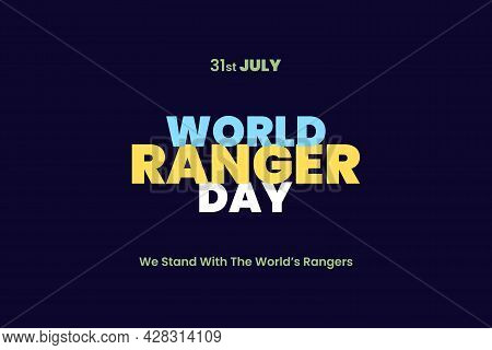 World Ranger Day Typography Text. World Ranger Day Concept. We Stand With The World's Rangers.