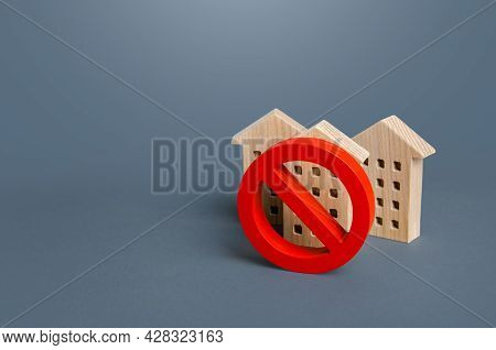 Residential Buildings And Red Prohibition Symbol No. Restrictions Ban On Construction. Inaccessible