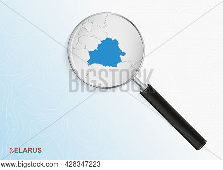 Magnifier With Map Of Belarus On Abstract Topographic Background. Vector Map.