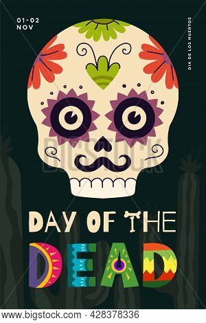 Mexican Day Of The Dead Holiday Poster. Dia De Los Muertos National Festival Greeting Card With Colo