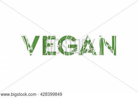 Vegan Lifestyle. Plant Based Diet. Raw, Organic, Bio, Eco Friendly. Vegan, No Meat, Lactose Free, He