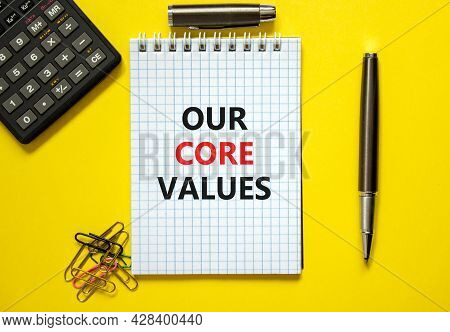 Our Core Values Symbol. Words 'our Core Values' On White Note. Beautiful Yellow Background, Paper Cl