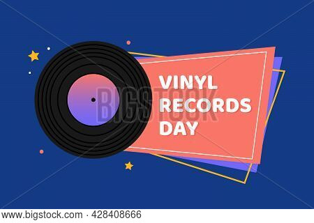 National Vinyl Record Day Vector Cartoon Style Greeting Card, Illustration With Vinyl Record Icon An