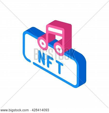Nft And Music Isometric Icon Vector. Nft And Music Sign. Isolated Symbol Illustration