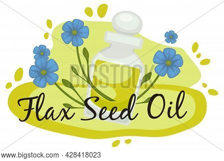 Flax Seed Oil, Natural And Organic Essence Vector