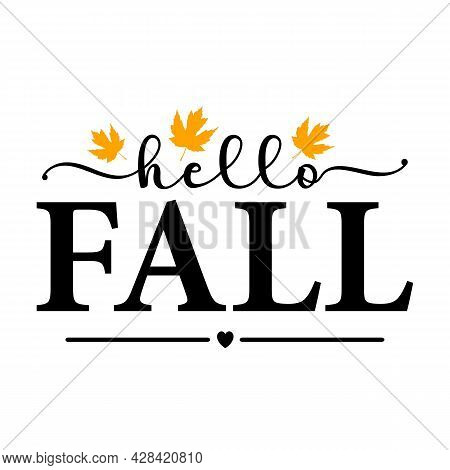 Vector Autumn Quote Hello Fall With Autumn Maple Leaves Isolated On White Background. Season Typogra