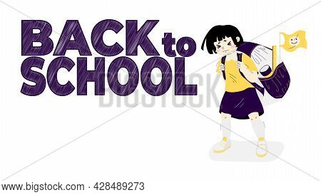 A Little Schoolgirl Is Carrying A Heavy Backpack. Slogan Back To School. Girl With A Large Schoolbag