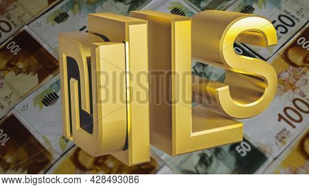 The Gilded Ils Shekel Symbol On The Background Of Israel Paper Bills. Finance Concept. Rendering 3d.