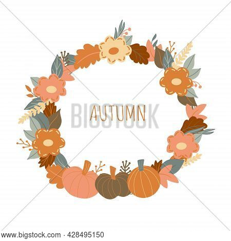 Autumnal Wreath Round Frame With Colorful Leaves, Pumpkins, Flowers And Herbs. Autumn Laurel Fall De