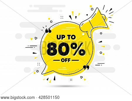 Up To 80 Percent Off Sale. Alert Megaphone Chat Bubble Banner. Discount Offer Price Sign. Special Of