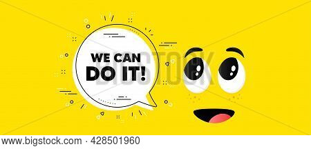 We Can Do It Motivation Quote. Cartoon Face Chat Bubble Background. Motivational Slogan. Inspiration