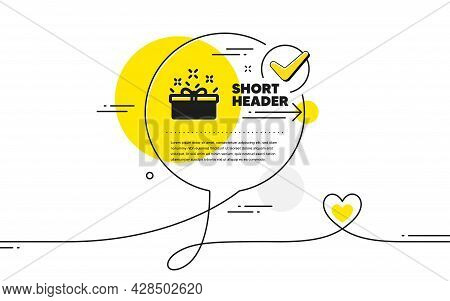 Gift Box Icon. Continuous Line Check Mark Chat Bubble. Present Or Sale Sign. Birthday Shopping Symbo