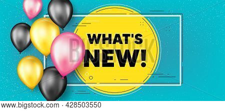 Whats New Text. Balloons Frame Promotion Banner. Special Offer Sign. New Arrivals Symbol. Whats New