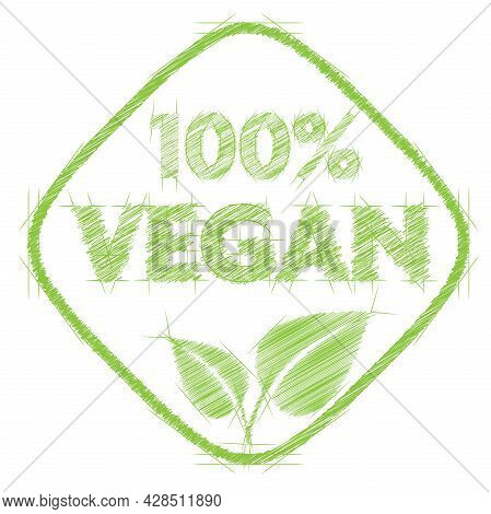 Scribbled Green 100 Percent Vegan Label Or Logo Isolated On White Background, Vector Illustration