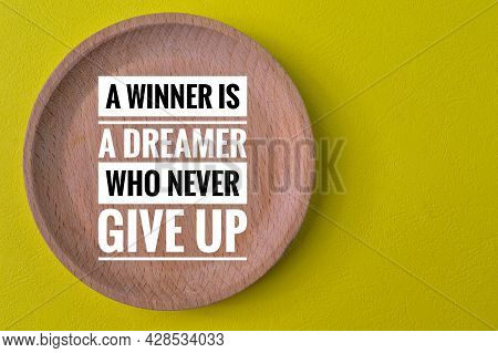 Motivational Quote With Phrase A Winner Is A Dreamer Who Never Give Up
