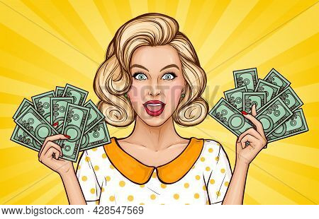 Vector Pop Art Illustration Of Enthusiastic Girl With Cash. Blonde Young Woman Holds Money Bills In