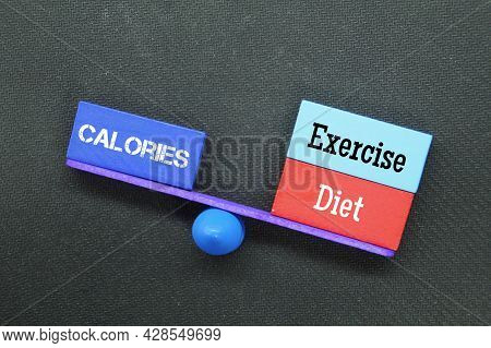 Balance Between Calories With Exercise And Diet. Health Care