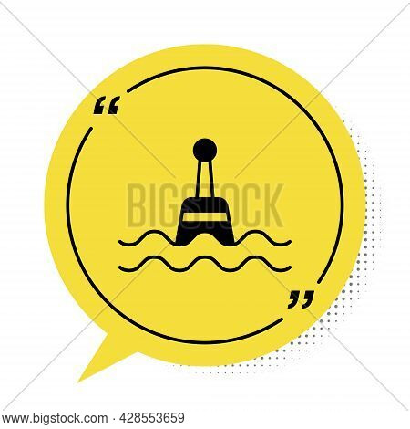 Black Floating Buoy On The Sea Icon Isolated On White Background. Yellow Speech Bubble Symbol. Vecto