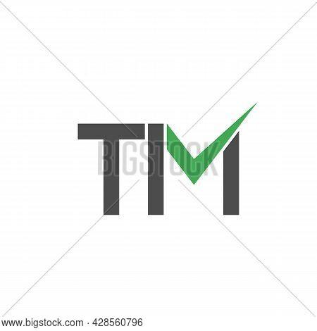 Illustration Vector Graphic Of Tm Check Letter Logo
