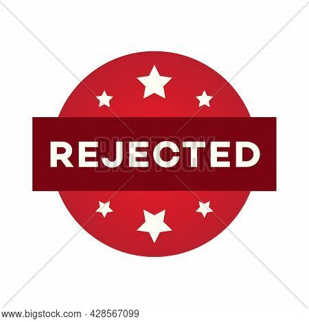 Rejected Label Set Isolated On White Background For Decision Making, Vote, Mobile App, Web Site. Gre
