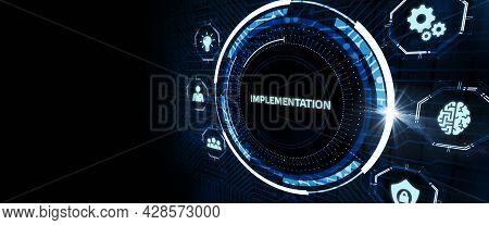 Implementation, Web Technology Concept.  Business, Technology, Internet And Network Concept 3d Illus