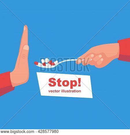 Stop Medicines. Refusal Of The Medicine. No Pills. Person Refuses Treatment With Pills. Vector Illus
