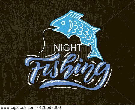 Hand Sketched Night Fishing Set Lettering Typography. Concept For Hiking Camp, Camping, Night Fishin