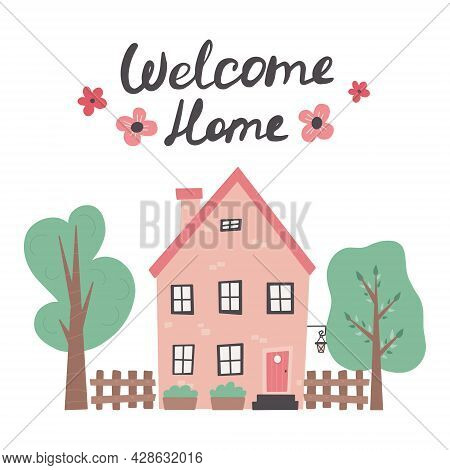 Welcome Home Lettering With Cute House Hand Drawn Trendy Illustration