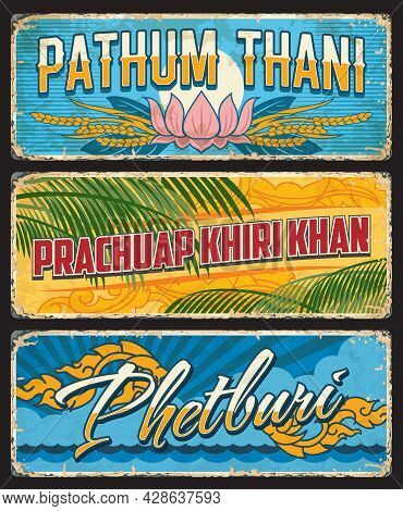 Phetburi, Pathum Thani And Prachuap Khiri Khan, Thailand Provinces Signs Or Plates Of Grunge Tin Met