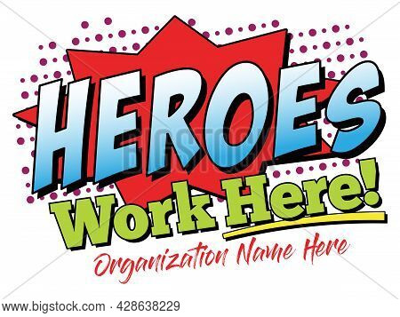 Heroes Work Here T-shirt Design | Customizable Tee Or Sign Layout For Your Organization | Vector Emp