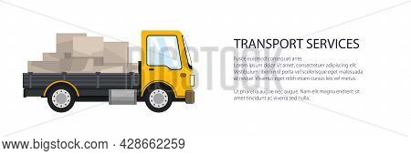 Yellow Small Cargo Truck With Boxes , Delivery Services And Logistics Banner, Shipping And Freight O