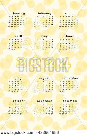 2024 Calendar Template. Vertical Format Yellow Abstract Background With Hand Drawn Spot Blob Blot. C