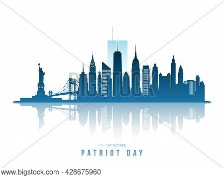 Modern New York City Skyline With Twin Towers Silhouette Behind. 9/11 We Will Never Forget. Patriot
