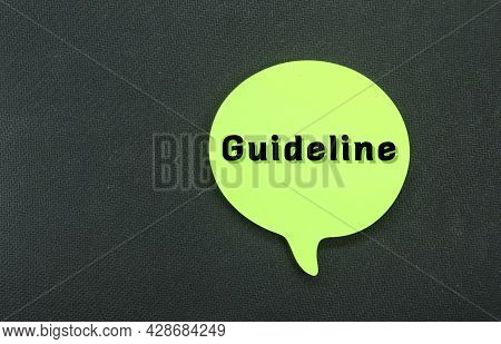 A Conversation Bubble With The Word Guideline