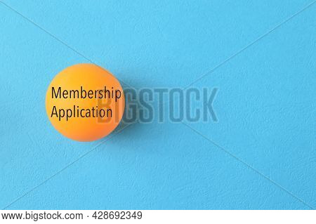 Table Tennis Ball With Phrase Membership Application