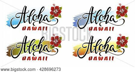 Set Of Aloha Hawaii Lettering Inscriptions With Red Hibiscus Flower.