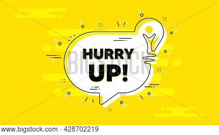 Hurry Up Sale. Idea Yellow Chat Bubble Banner. Special Offer Sign. Advertising Discounts Symbol. Hur