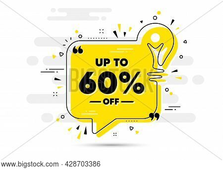 Up To 60 Percent Off Sale. Yellow Idea Chat Bubble Background. Discount Offer Price Sign. Special Of