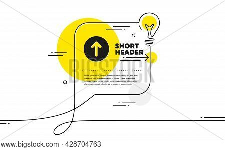 Swipe Up Button Icon. Continuous Line Idea Chat Bubble Banner. Scrolling Arrow Sign. Landing Page Sc