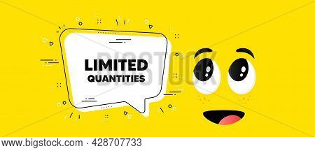 Limited Quantities Text. Cartoon Face Chat Bubble Background. Special Offer Sign. Sale Promotion Sym