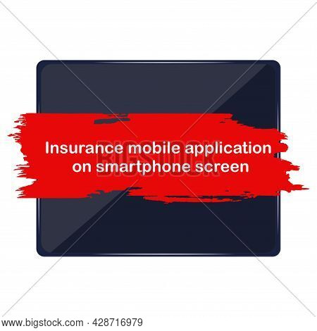 Tablet, Lettering On The Background In Grunge Style. Insurtech Concept. Insurance Technology Concept