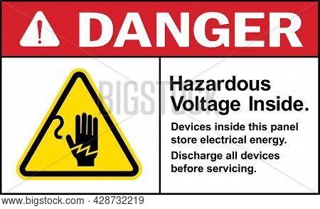 Hazardous Voltage Inside Danger Sign. Devices In This Panel Store Electrical Energy. Safety Signs An