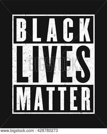 Black Lives Matter T-shirt Design. Vector File